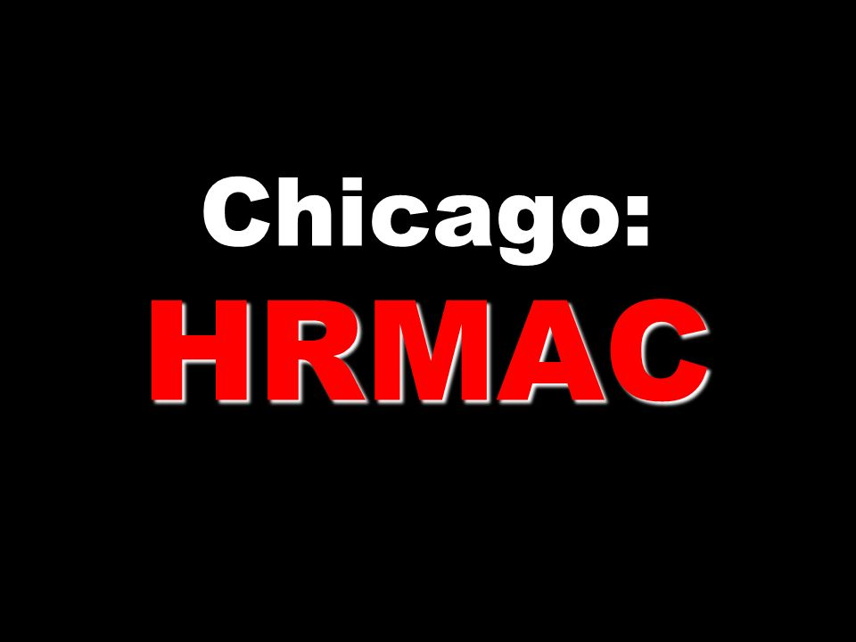 HRMAC Chicago: HRMAC