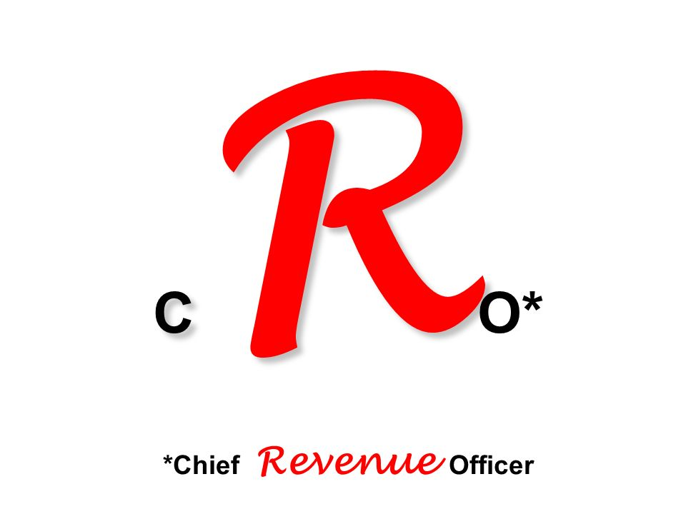 C R C R O* *Chief Revenue Officer