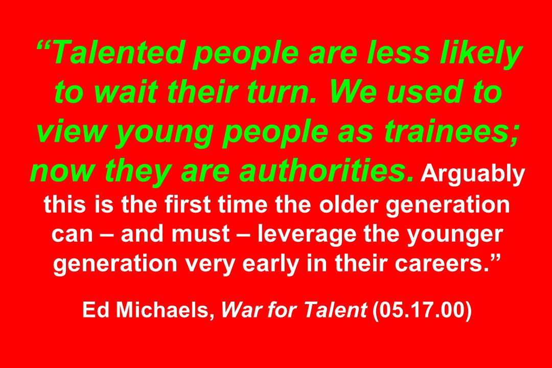 Talented people are less likely to wait their turn.