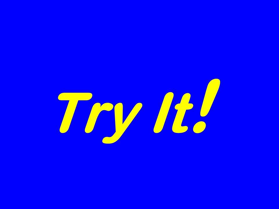 Try It !
