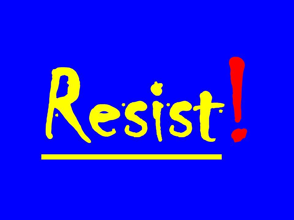 Resist !