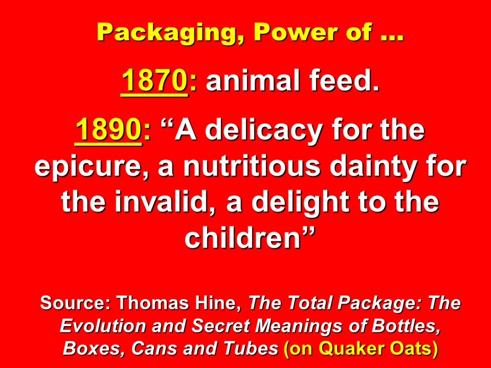 Packaging, Power of … 1870: animal feed.