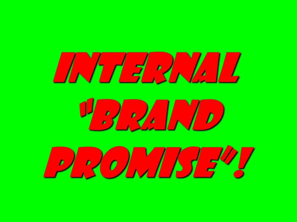 Internal brand promise!