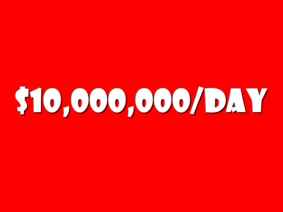 $10,000,000/Day