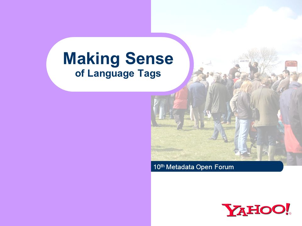 Making Sense of Language Tags 10 th Metadata Open Forum