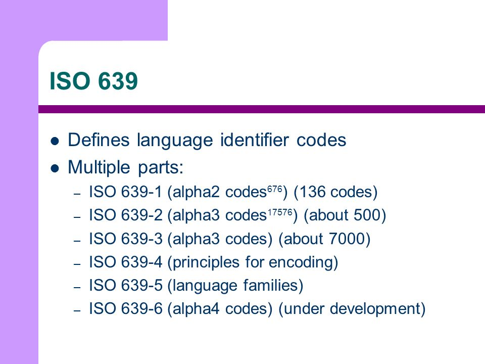 LTRU Milestone Dates RFC 4646 – Registry went live in December 2005 RFC 4647 (Anticipated) RFC 4646bis – This includes ISO 639-3 support, extended language subtags, and possibly ISO 639-6