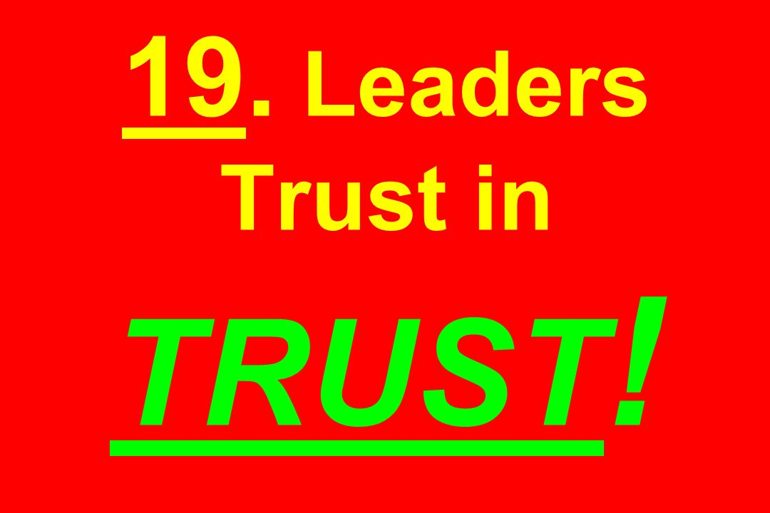 19. Leaders Trust in TRUST !