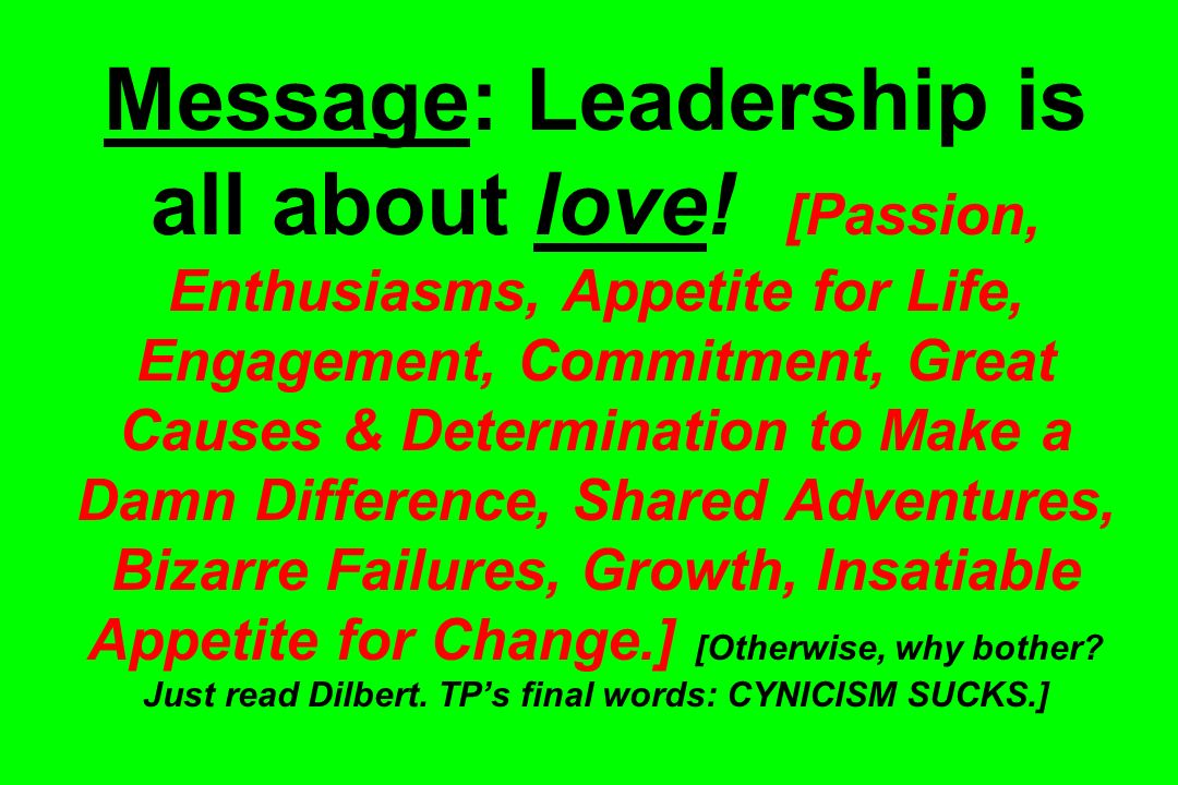 Message: Leadership is all about love.
