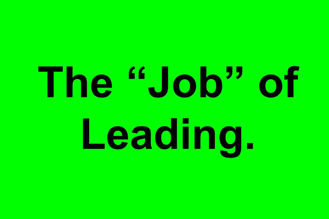 The Job of Leading.