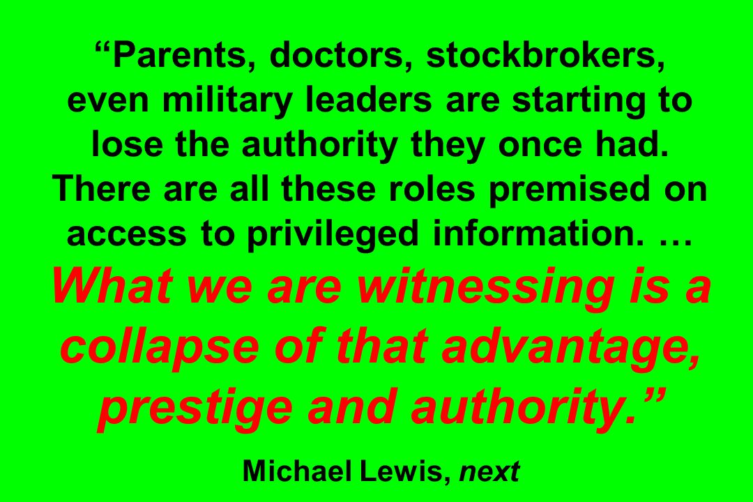 Parents, doctors, stockbrokers, even military leaders are starting to lose the authority they once had.