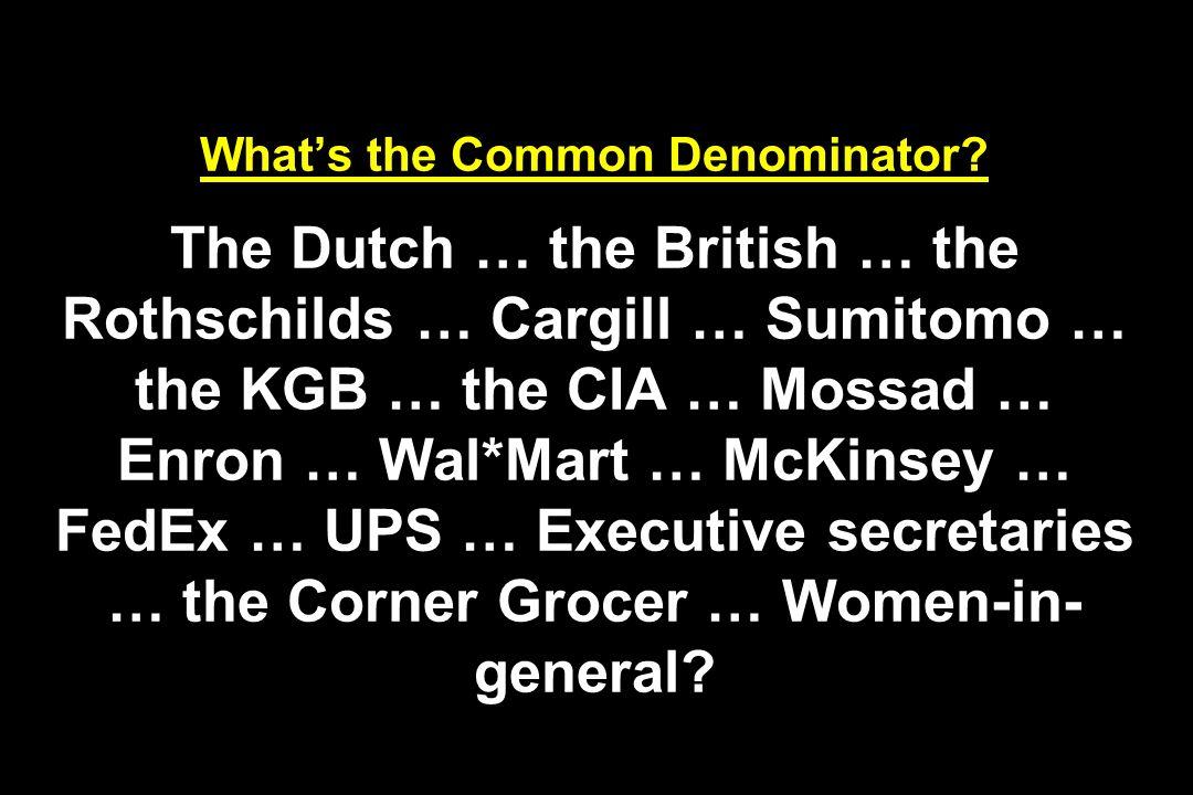 Whats the Common Denominator.