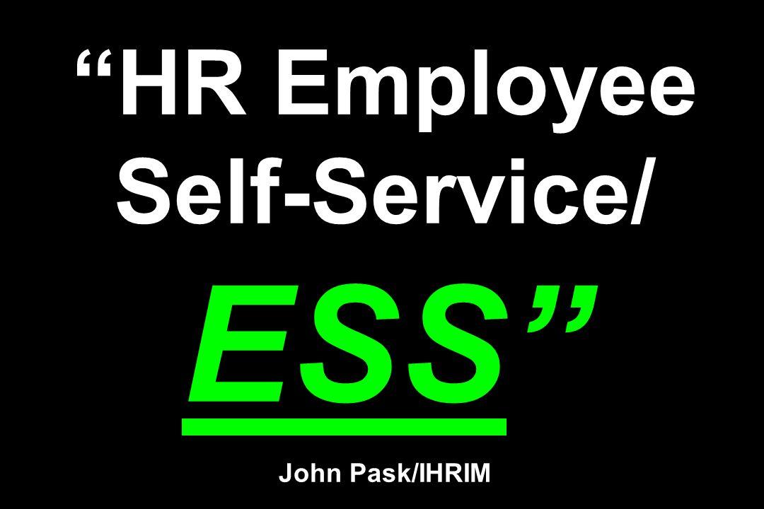 HR Employee Self-Service/ ESS John Pask/IHRIM
