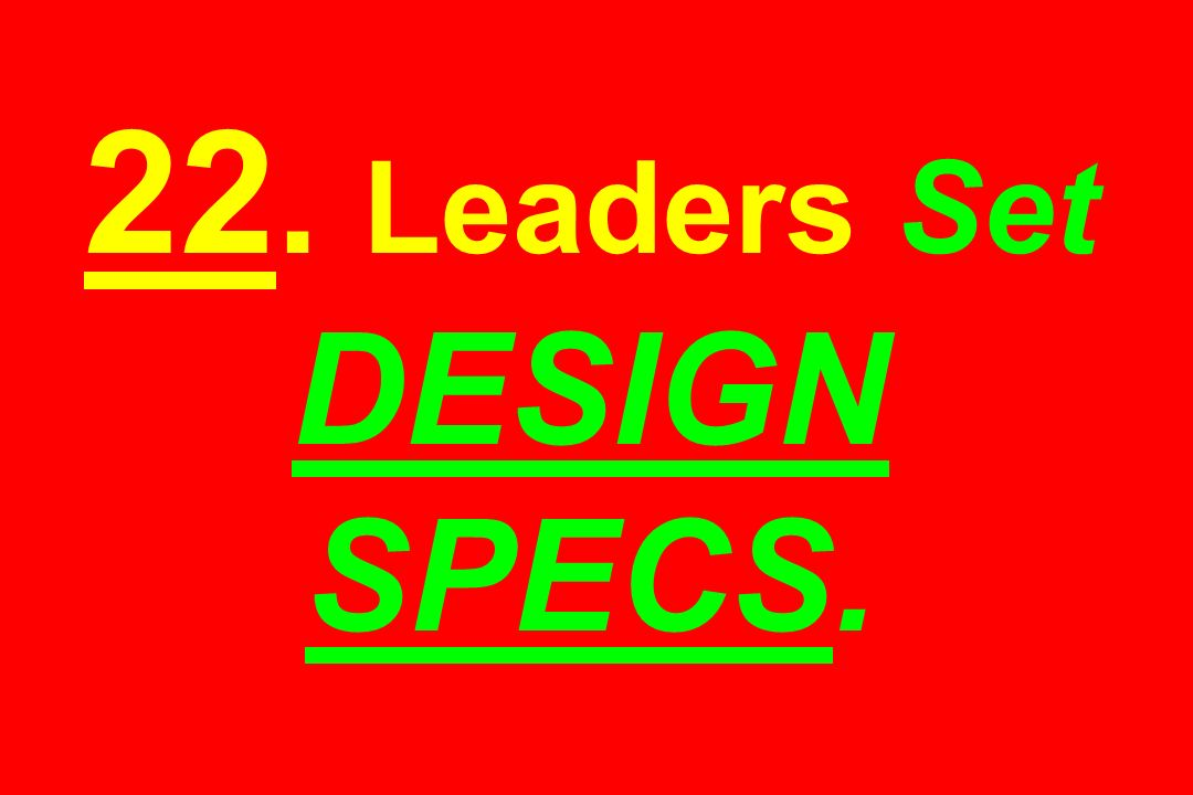 22. Leaders Set DESIGN SPECS.