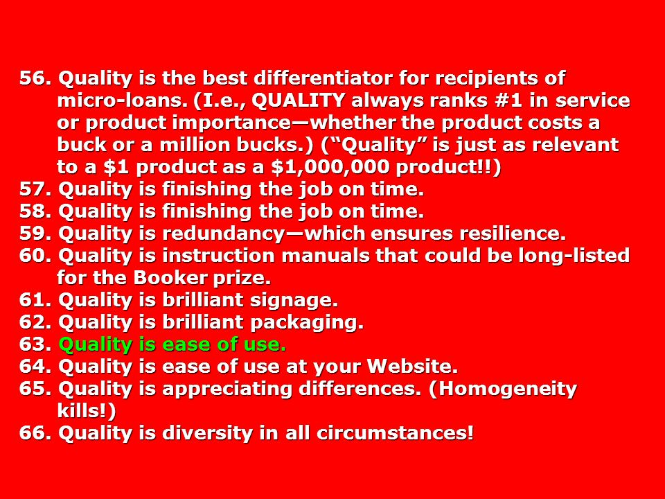 56. Quality is the best differentiator for recipients of micro-loans.