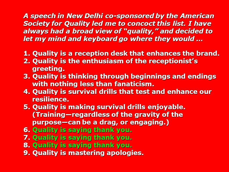 A speech in New Delhi co-sponsored by the American Society for Quality led me to concoct this list.