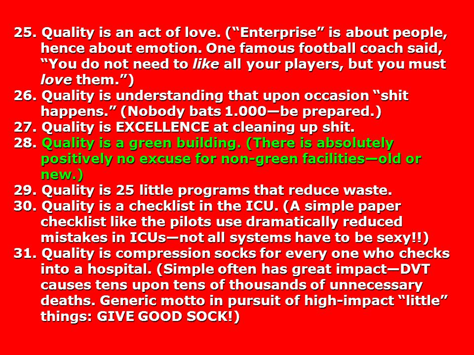 25. Quality is an act of love. (Enterprise is about people, hence about emotion.
