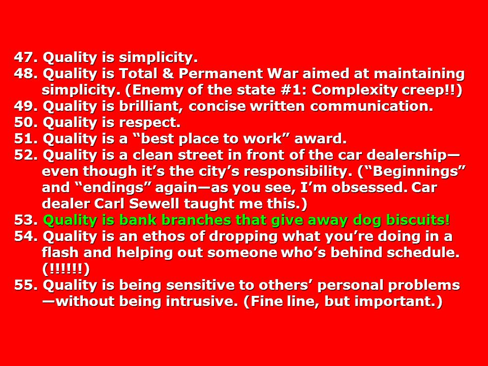 47. Quality is simplicity. 48. Quality is Total & Permanent War aimed at maintaining simplicity.