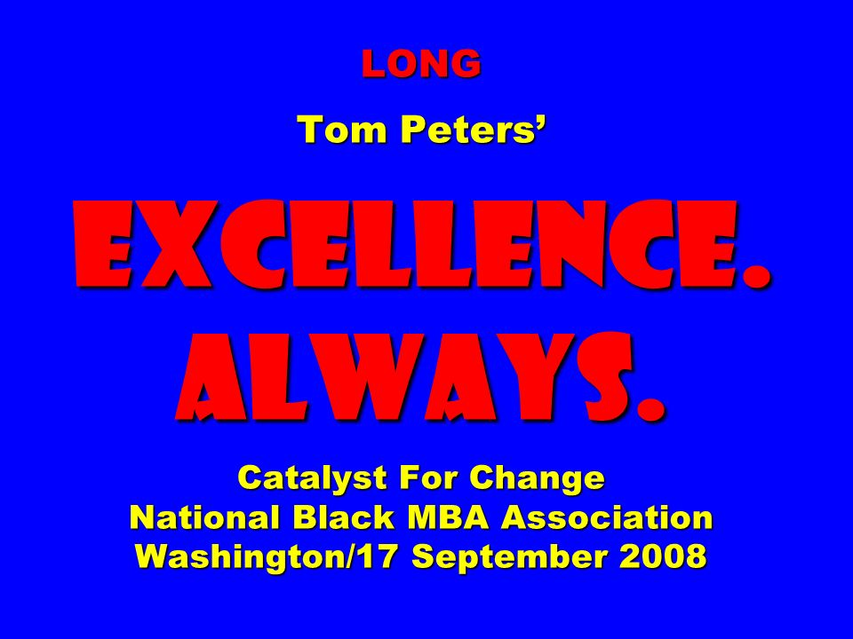 LONG Tom Peters EXCELLENCE. ALWAYS.