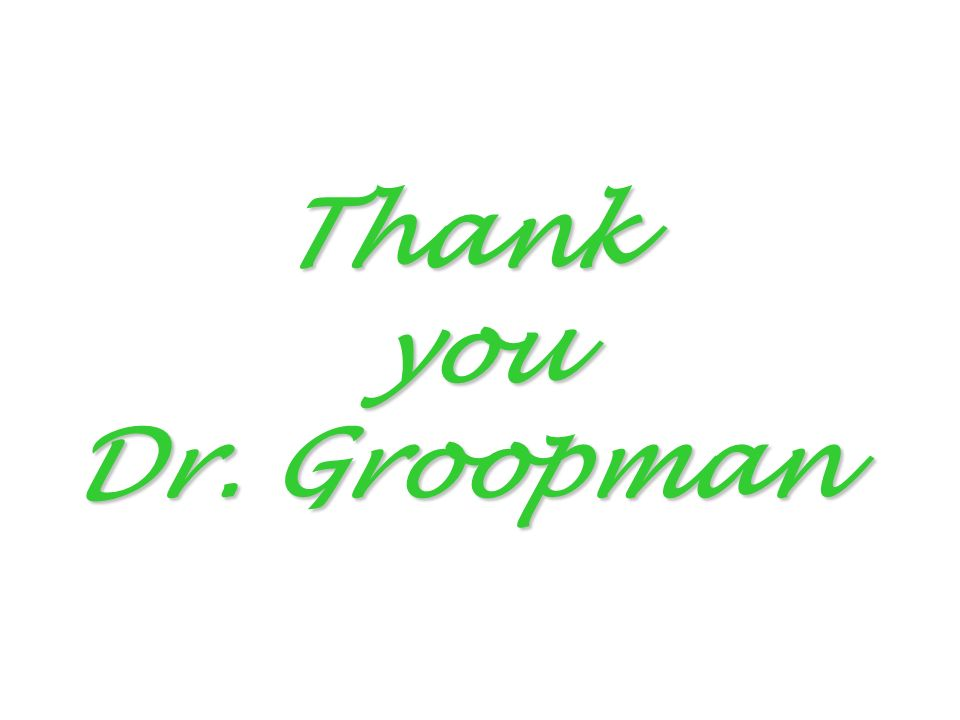Thank you Dr. Groopman