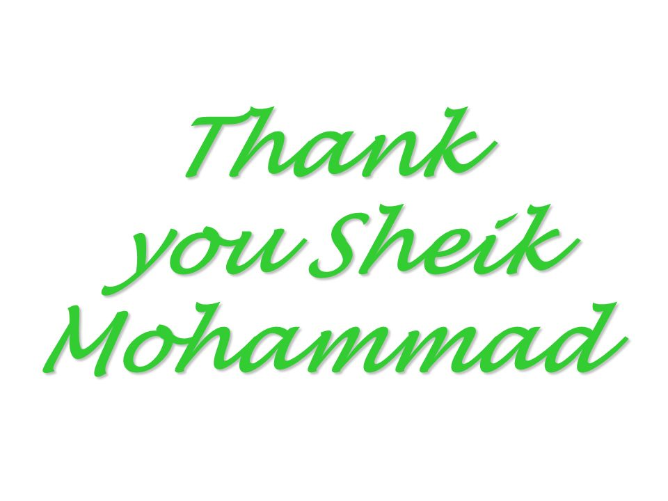 Thank you Sheik Mohammad