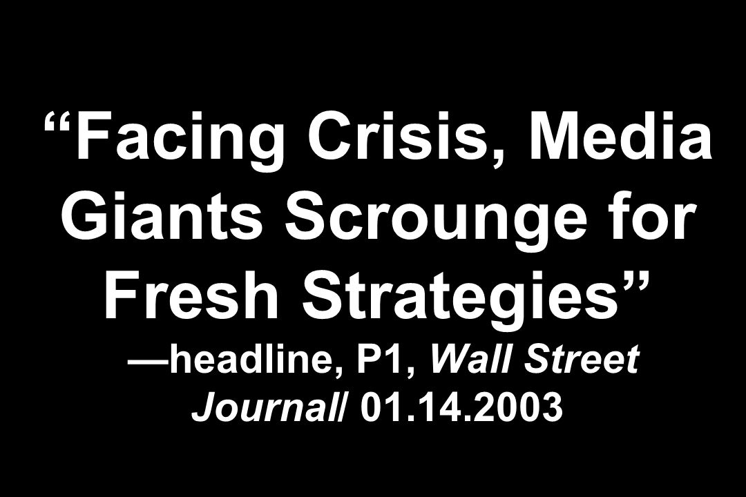 Facing Crisis, Media Giants Scrounge for Fresh Strategies headline, P1, Wall Street Journal/