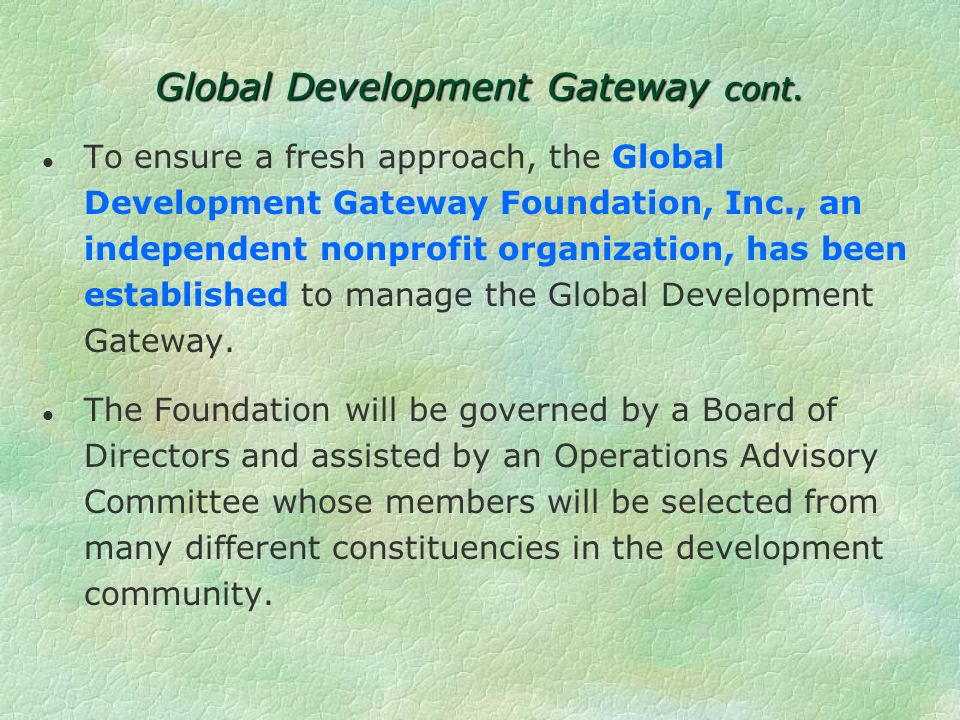 Global Development Gateway cont.