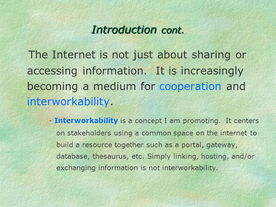 Introduction cont.The Internet is not just about sharing or accessing information.