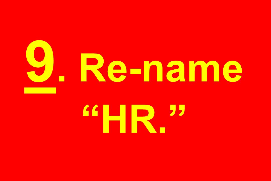 9. Re-name HR.