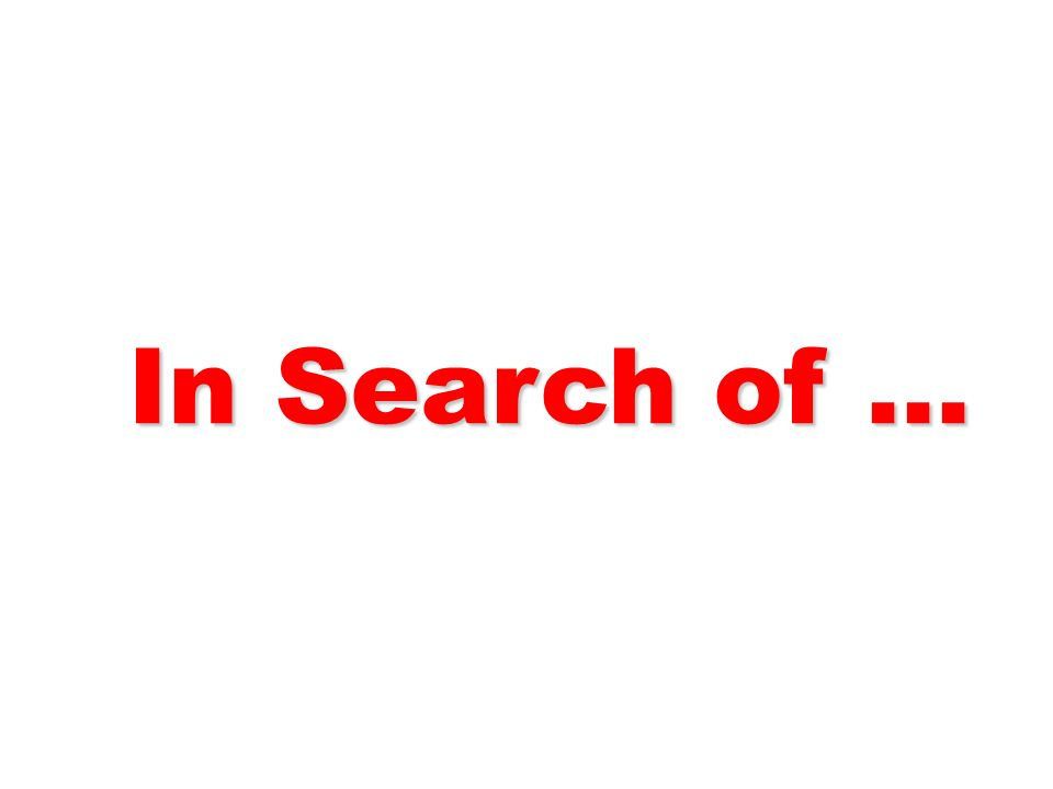 In Search of … In Search of …