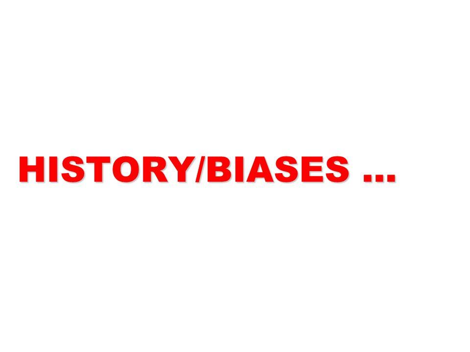 HISTORY/BIASES …