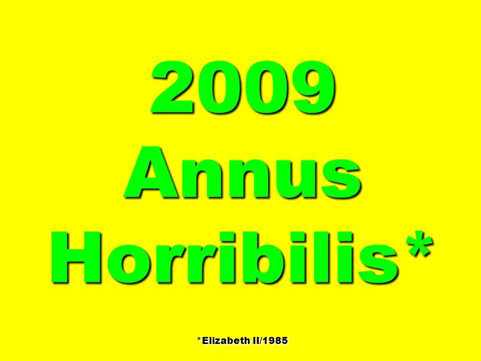 2009 Annus Horribilis* *Elizabeth II/1985