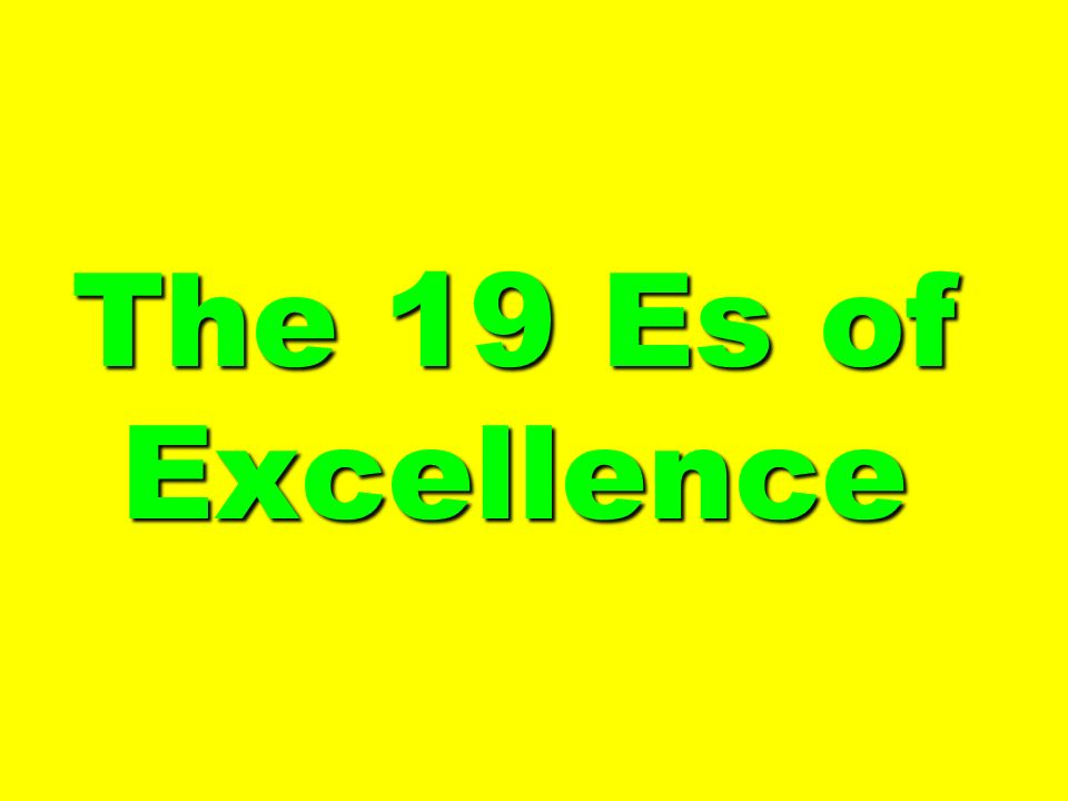 The 19 Es of Excellence