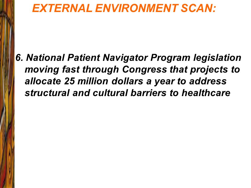 6. National Patient Navigator Program legislation moving fast through Congress that projects to allocate 25 million dollars a year to address structur