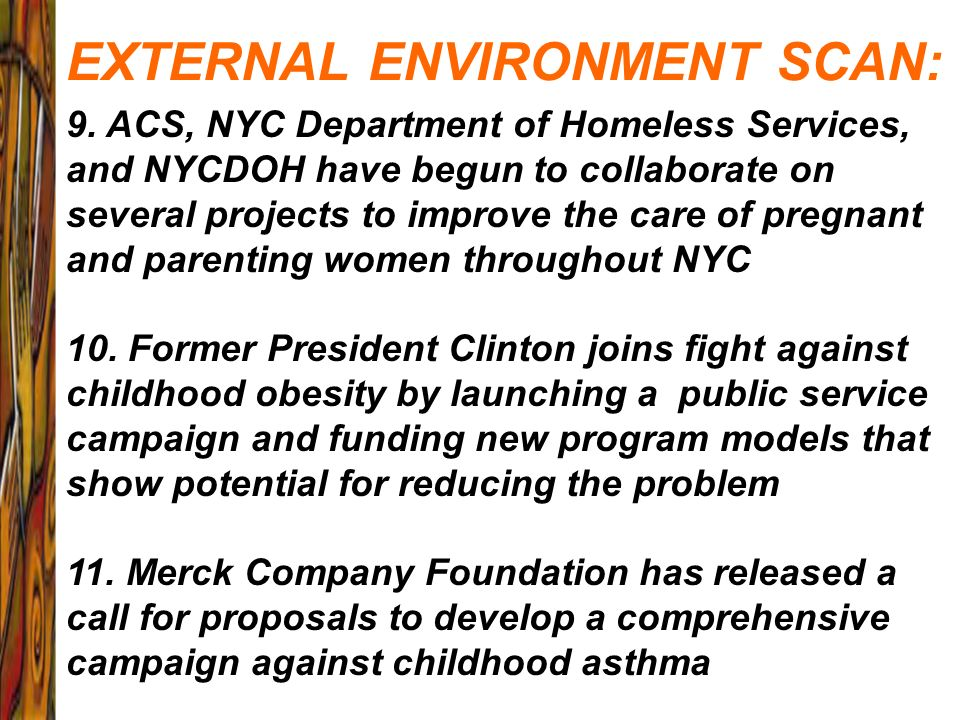 EXTERNAL ENVIRONMENT SCAN: 9. ACS, NYC Department of Homeless Services, and NYCDOH have begun to collaborate on several projects to improve the care o
