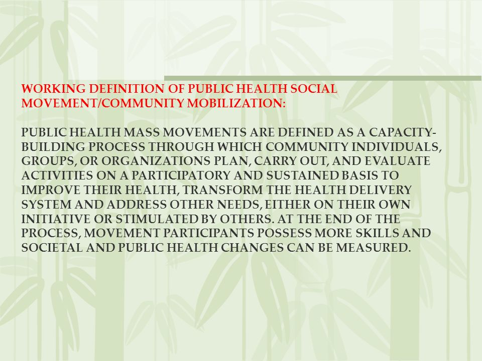 Critical Element 6: Hold Various Sectors of the Movement Accountable for Measurable Results Public health mass movements die when the leaders cannot show any incremental or significant change in conditions among the target population.