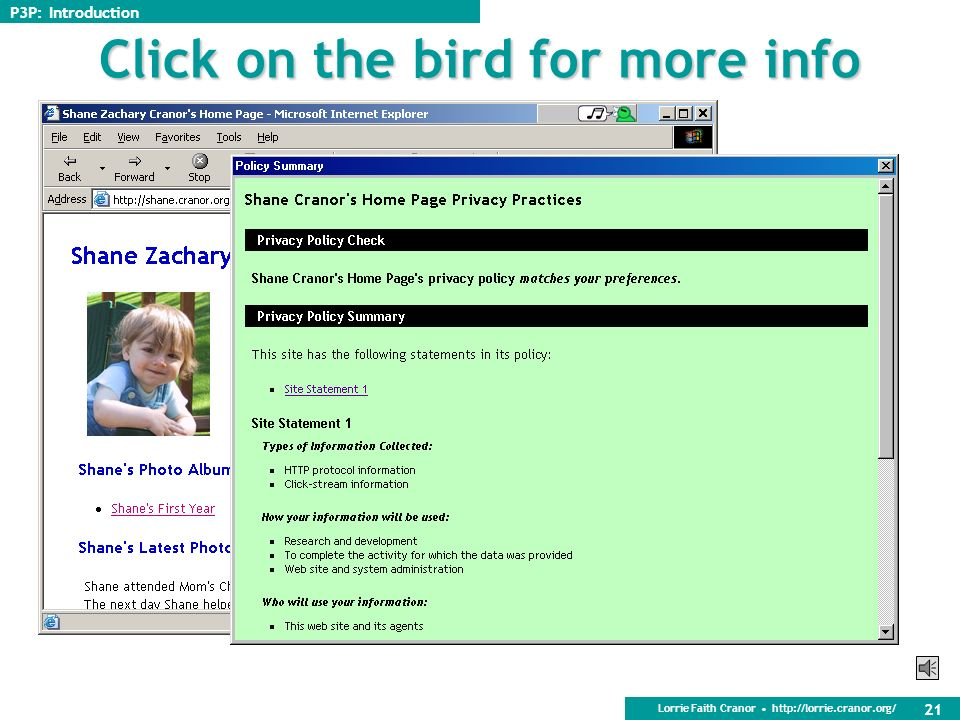 Lorrie Faith Cranor http://lorrie.cranor.org/ 20 Chirping bird is privacy indicator P3P: Introduction