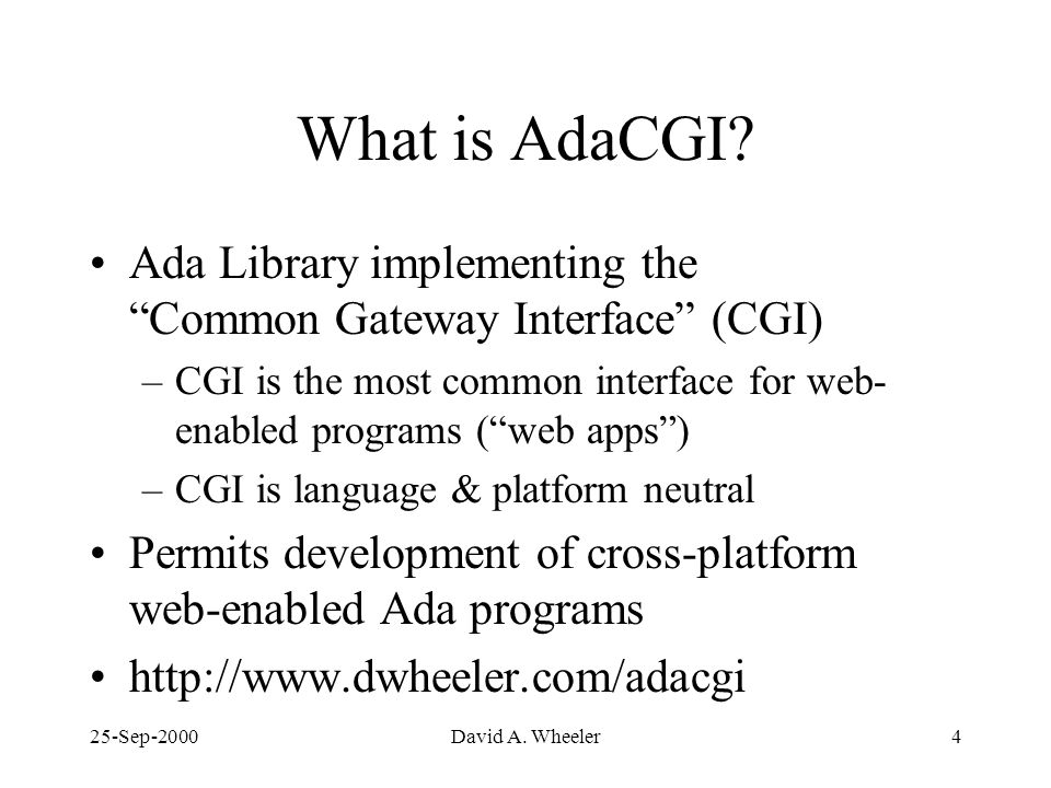 25-Sep-2000David A. Wheeler4 What is AdaCGI.