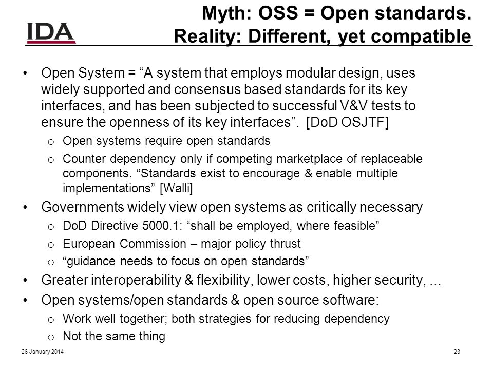 Myth: OSS conflicts with DoDD 8500.1/DoDI 8500.2 DCPD-1 DoDD 8500.1/DoDI 8500.2 DCPD-1 Public Domain Software Controls often misinterpreted o Binary or machine executable...