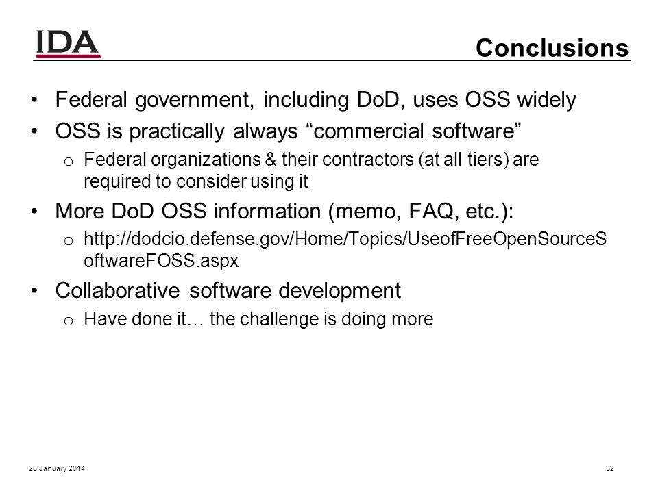 FLOSS License Slide: Determining License Compatibility 26 January 201431 Public Domain MIT/X11 BSD-new Apache 2.0 Permissive Weakly Protective Strongl