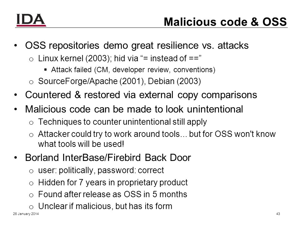 Inserting malicious code & OSS: Basic concepts Anyone can modify OSS, including attackers o Actually, you can modify proprietary programs too… just us
