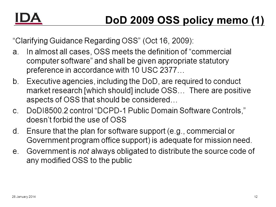 Some US government OSS policies & related information sources OMB policy Technology Neutrality (2011-01-07) o agencies should analyze alternatives tha