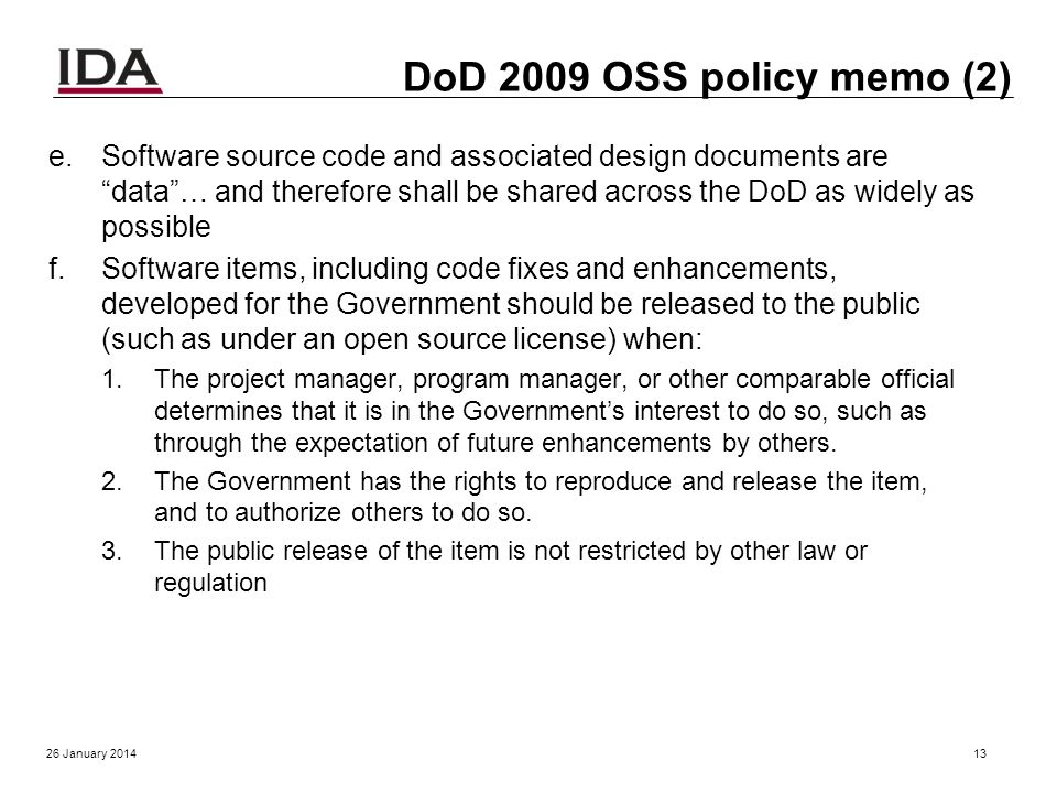 DoD 2009 OSS policy memo (1) Clarifying Guidance Regarding OSS (Oct 16, 2009): a.In almost all cases, OSS meets the definition of commercial computer