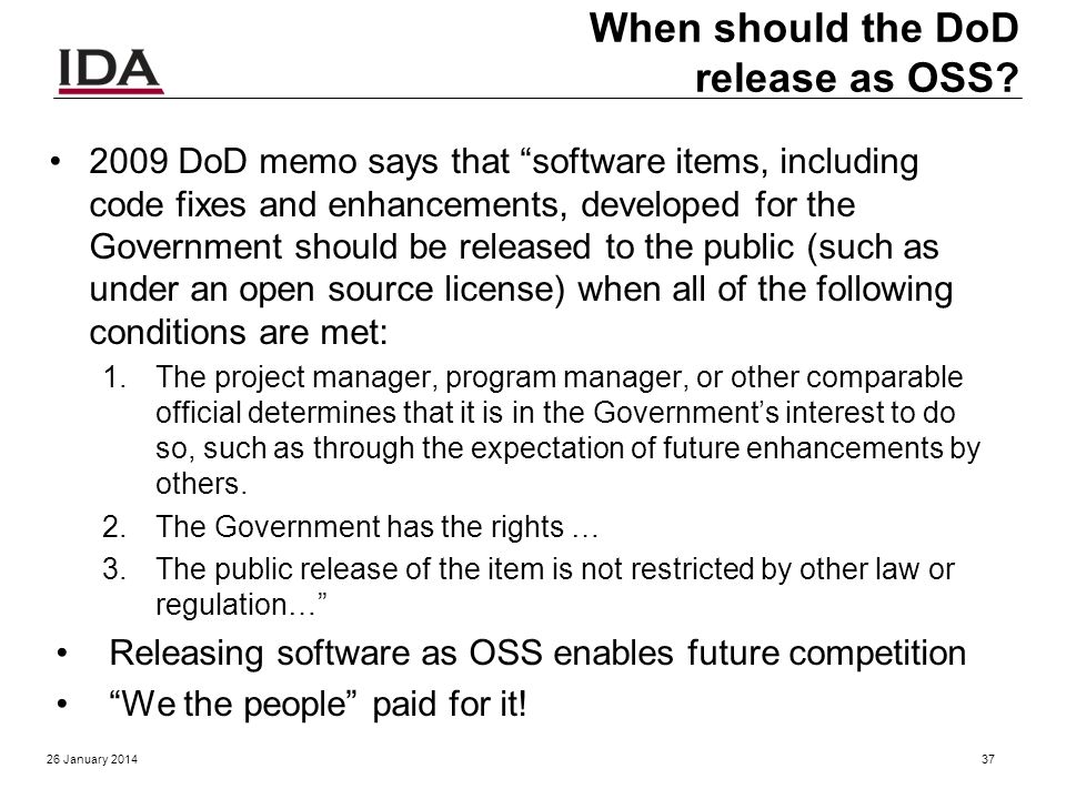 26 January 201436 Useful sources on releasing OSS Publicly Releasing Open Source Software Developed for the U.S. Government by Dr. David A. Wheeler, D