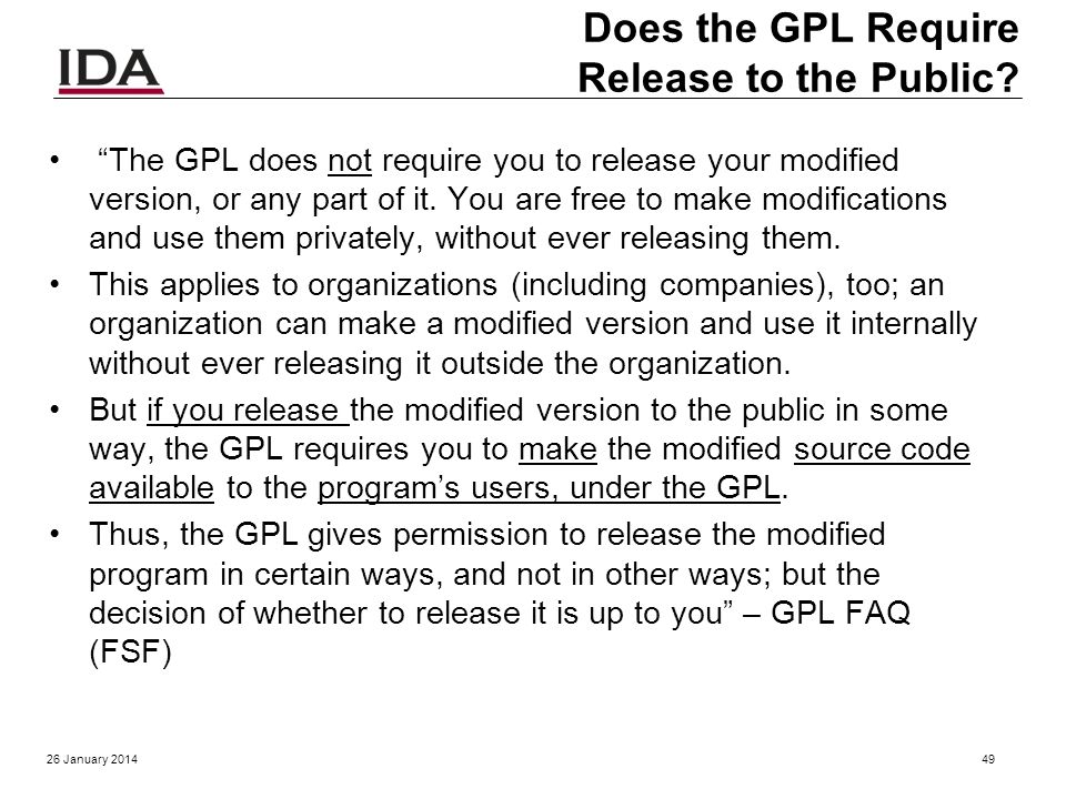 GNU General Public License (GPL) Two versions of GPL: version 2 and version 3 (very similar) You can arbitrarily use & internally modify GPLd software