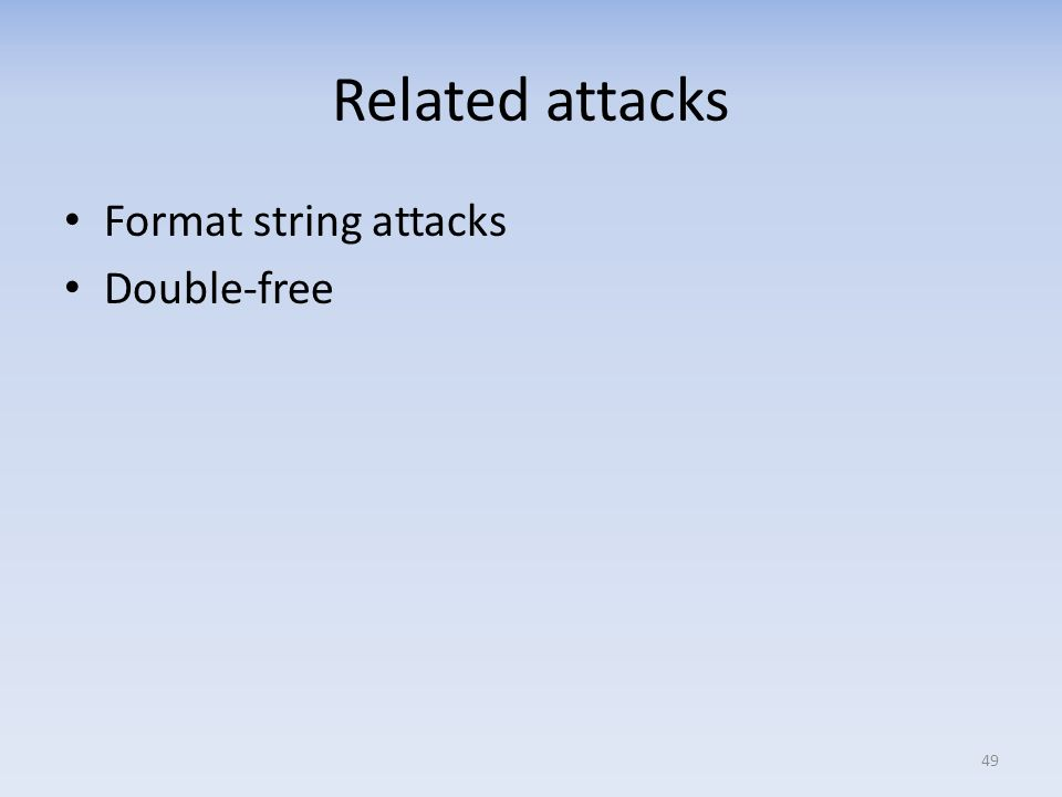 Related attacks Format string attacks Double-free 49