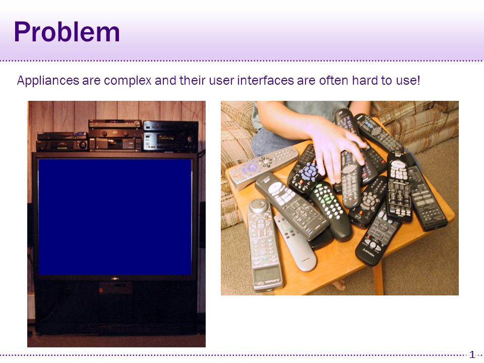 Automatically Generating High-Quality User Interfaces for Appliances Jeffrey Nichols Doctoral Colloquium Presentation Second International Conference on Pervasive Computing April 18, 2004