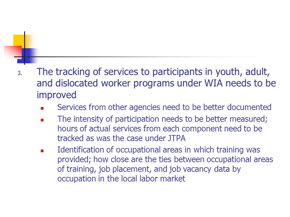 3. The tracking of services to participants in youth, adult, and dislocated worker programs under WIA needs to be improved Services from other agencie