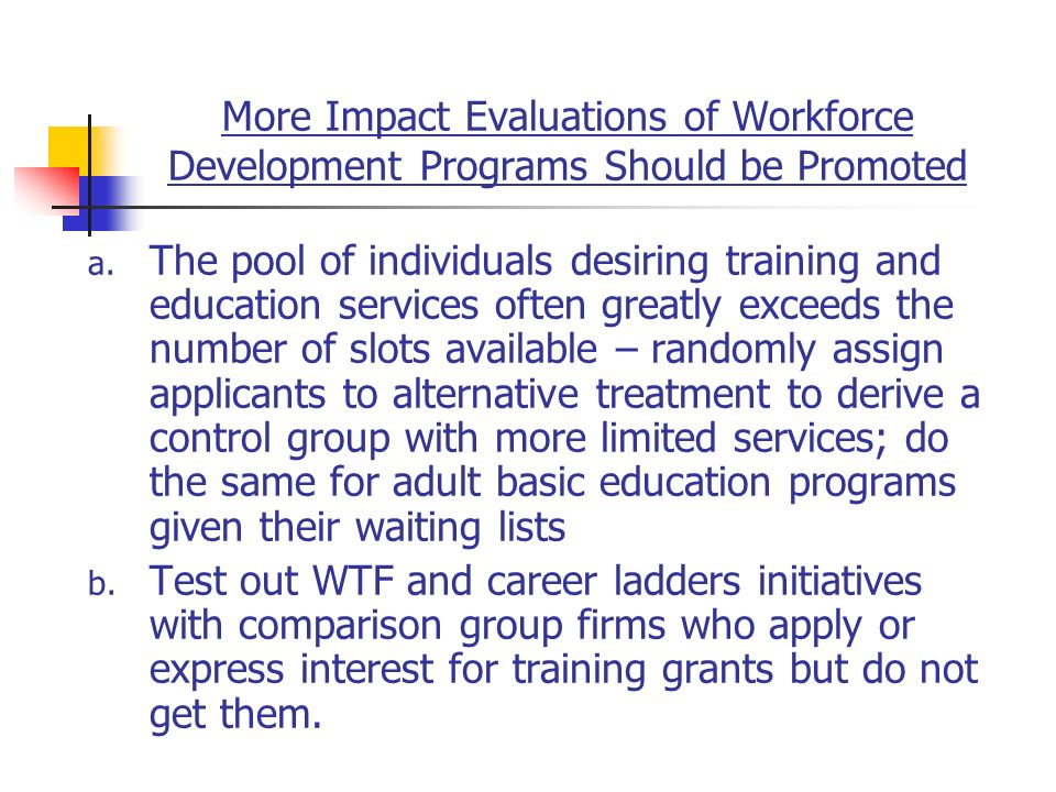 More Impact Evaluations of Workforce Development Programs Should be Promoted a.