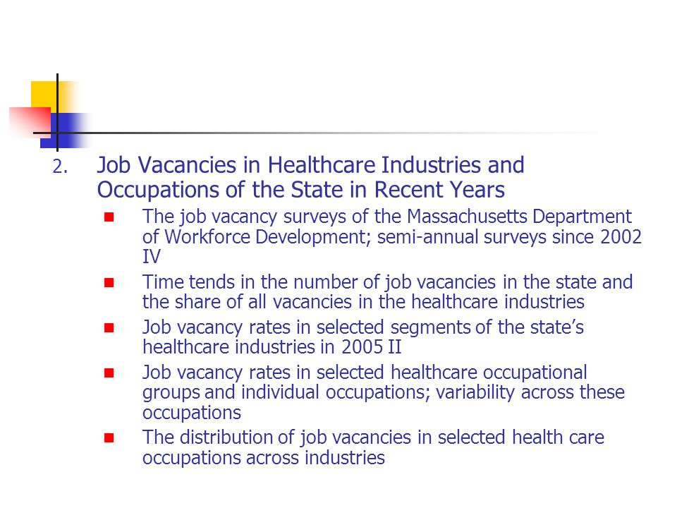 2. Job Vacancies in Healthcare Industries and Occupations of the State in Recent Years The job vacancy surveys of the Massachusetts Department of Work