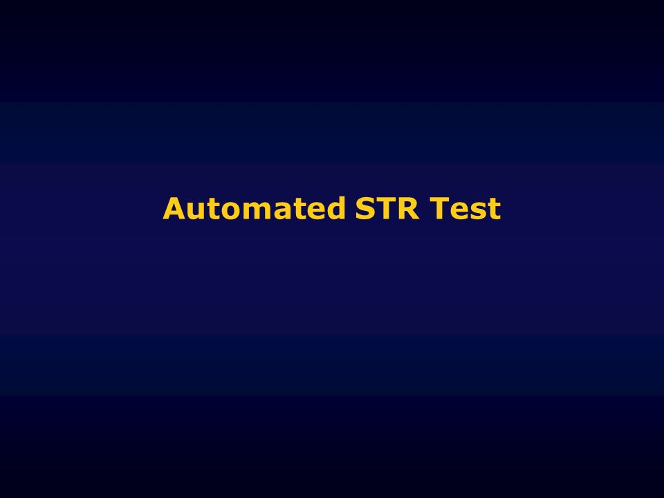 Automated STR Test